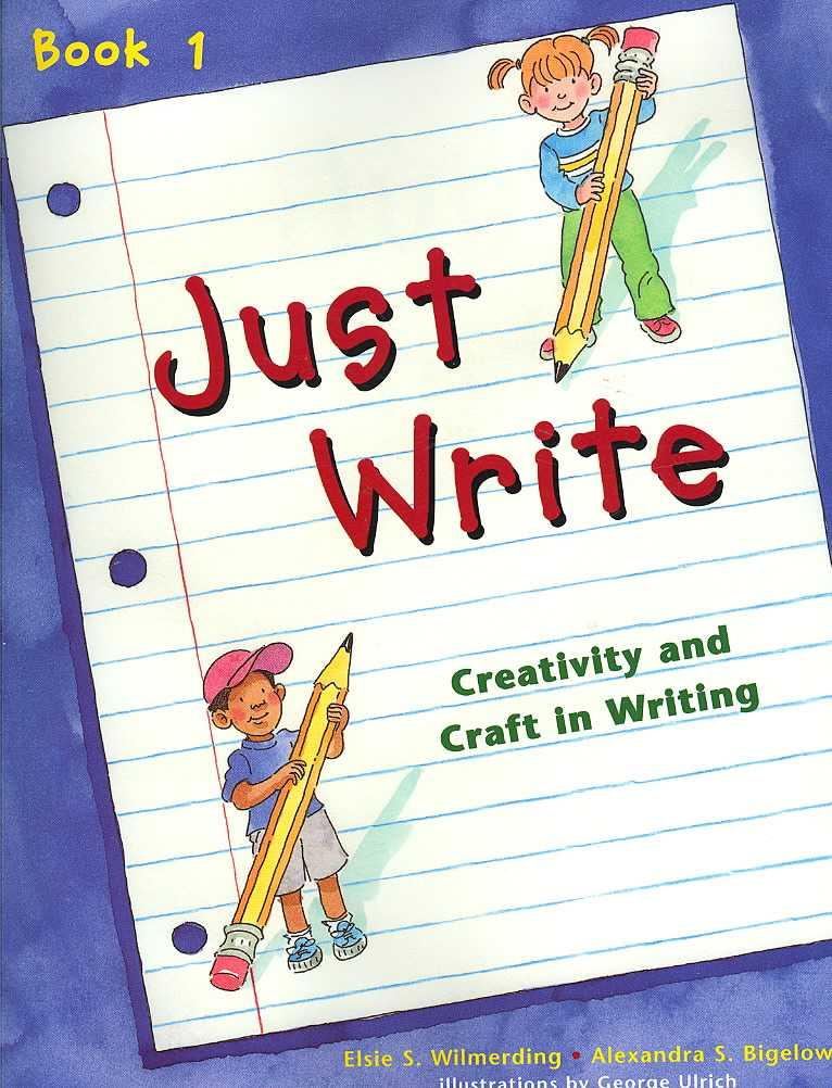 Just Write Book 1 By Wilmerding, Elsie S./ Bidelow, Alexandra S.